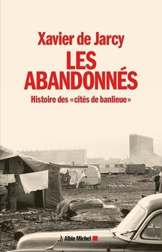 """Les abandonnés. Histoire des """"cités de banlieue"""""""