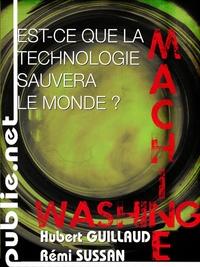 Xavier de la Porte et Rémi Sussan - Est-ce que la technologie sauvera le monde? - en collaboration avec Internet'Actu.