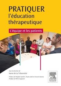 Xavier de La Tribonnière - Pratiquer l'éducation thérapeutique - L'équipe et les patients.
