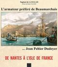Xavier de Langlais - Jean Peltier Dudoyer... l'armateur préféré de Beaumarchais.