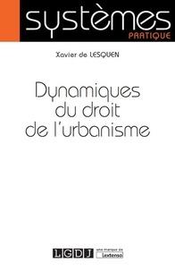Dynamiques du droit de l'urbanisme - Xavier de Lesquen |