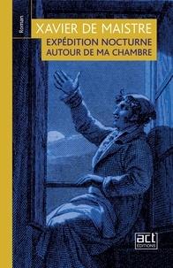 Xavier De Maistre et Paul Louisy - Expédition nocturne autour de ma chambre.