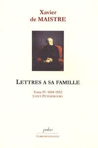 Xavier de Maistre - Lettres à sa famille - Tome 4, 1844-1852, Saint-Pétersbourg - Lettres 326 à 417.