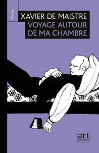 Xavier De Maistre et Paul Louisy - Voyage autour de ma chambre.