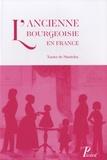Xavier de Montclos - L'ancienne bourgeoisie en France.