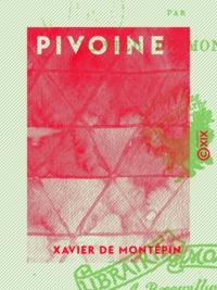 Xavier de Montepin - Pivoine - Les pécheresses.