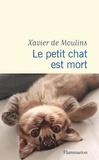 Xavier de Moulins - Le petit chat est mort.