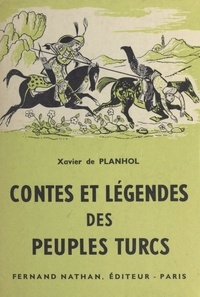 Xavier de Planhol et Pierre Leroy - Contes et légendes des peuples turcs.