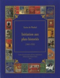 Xavier de Planhol - Initiation aux plats historiés - Le Cartonnage d'Art dans le livre français (1865-1939), le décor et l'histoire.