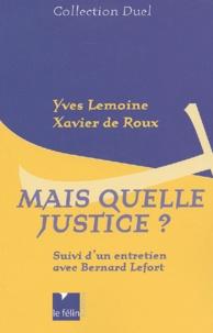 Accentsonline.fr Mais quelle justice ? Suivi d'un entretien avec Bernard Lefort Image