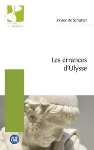 Xavier de Schutter - Les errances d'Ulysse.
