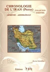 Xavier Deboffles - Chronologie de l'Iran (Perse) - Arménie, Azerbaïdjan.