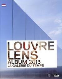 Xavier Dectot et Jean-Luc Martinez - Louvre-Lens, album 2013 - La galerie du temps.