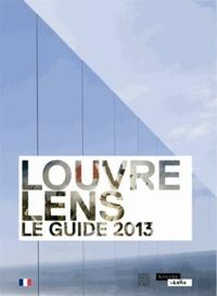 Xavier Dectot et Jean-Luc Martinez - Louvre-Lens - Le guide 2013.