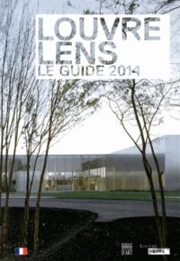 Xavier Dectot et Jean-Luc Martinez - Louvre-Lens - Le guide 2014.