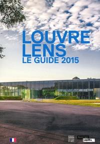 Xavier Dectot et Jean-Luc Martinez - Louvre-Lens - Le guide 2015.