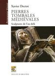 Xavier Dectot - Pierres tombales médiévales - Sculptures de l'au-delà.