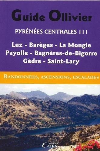 Xavier Defos du Rau et Robert Ollivier - Pyrénées centrales - Tome 3, Bigorre, Arbizon, Maucapéra, Caderolles-Bastien, Lacs de Néouvielle, Barroude.