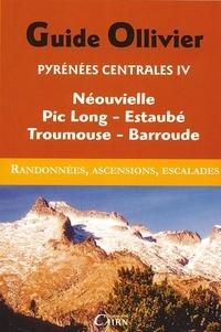 Xavier Defos du Rau et Robert Ollivier - Pyrénées centrales - Tome 4, Néouvielle, Pic-Long, Estaubé, Troumouse, Barroude.