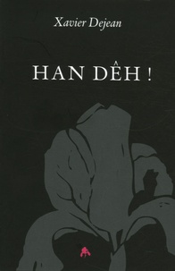 Xavier Dejean - Han Dêh !.