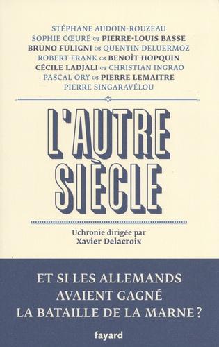L Autre Siecle Et Si Les Allemands Avaient Gagne La Bataille De La Marne Grand Format