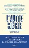 Xavier Delacroix - L'autre siècle - Et si les Allemands avaient gagné la bataille de la Marne ?.
