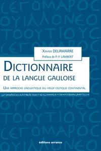 Xavier Delamarre - Dictionnaire de la langue gauloise - Une approche linguistique du vieux celtique continental.
