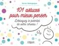 Xavier Delengaigne et Salma Otmani - 101 astuces pour mieux penser - Débloquez le potentiel de votre de votre cerveau !.