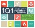 Xavier Delengaigne - 101 astuces pour mieux s'organiser - Mind mapping, Todo list, GTD... tous les outils de ceux qui gagnent du temps !.