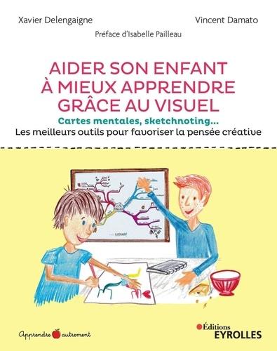 Aider son enfant à mieux apprendre grâce au visuel. Cartes mentales, sketchnoting... Les meilleurs outils pour favoriser la pensée créative