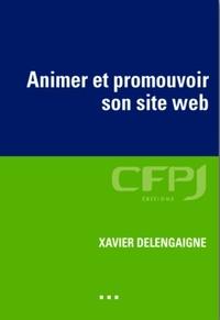 Xavier Delengaigne - Animer et promouvoir son site Web - Les outils du community manager.
