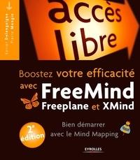 Xavier Delengaigne et Pierre Mongin - Booster votre efficacité avec FreeMind, Freeplane et Xmind - Bien démarrer avec le Mind Mapping.