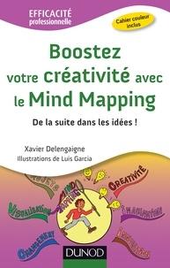 Xavier Delengaigne - Boostez votre créativité avec le Mind Mapping - De la suite dans les idées !.