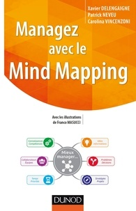 Xavier Delengaigne et Patrick Neveu - Managez avec le Mind Mapping.