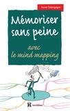 Xavier Delengaigne - Mémoriser sans peine avec le Mind Mapping, le sketchnoting et... - Toutes les astuces pour muscler et donner de bons appuis à votre mémoire.