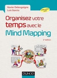 Xavier Delengaigne et Luis Garcia - Organisez votre temps avec le Mind Mapping - Sortez la tête du guidon !.