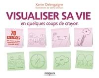 Xavier Delengaigne - Visualiser sa vie en quelques coups de crayon.