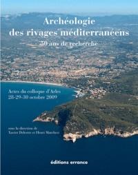 Xavier Delestre et Henri Marchesi - Archéologie des rivages méditerranéens : 50 ans de recherche - Actes du colloque d'Arles (Bouches-du-Rhône) 28-29-30 octobre 2009.