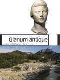 Xavier Delestre et François Salviat - Glanum antique.