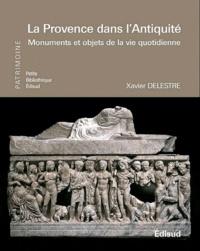 Xavier Delestre - La Provence dans l'Antiquité.