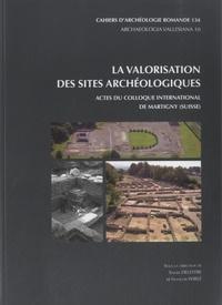 Xavier Delestre - La valorisation des sites archéologiques - Actes du colloque international de Martigny (2011).