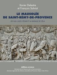 Xavier Delestre et François Salviat - Le mausolée de Saint-Rémy-de-Provence - Les Iulii, Jules César et la bataille de Zéla.
