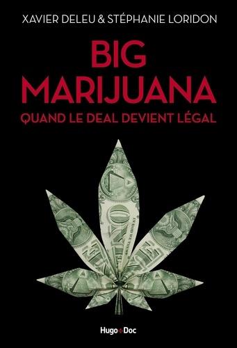 Big Marijuana. Quand le deal devient légal