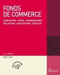 Xavier Delpech - Fonds de commerce - Composition, vente, intermédiaires, évaluation, exploitation, fiscalité.