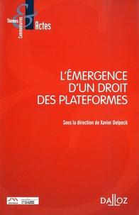 Xavier Delpech - L'émergence d'un droit des plateformes.