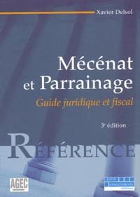 Xavier Delsol - Mécénat et parrainage - Guide juridique et fiscal.