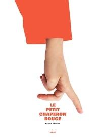 Xavier Deneux - Le petit chaperon rouge.