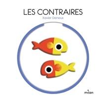 Les contraires - Xavier Deneux |