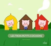 Xavier Deneux - Les trois petits cochons.
