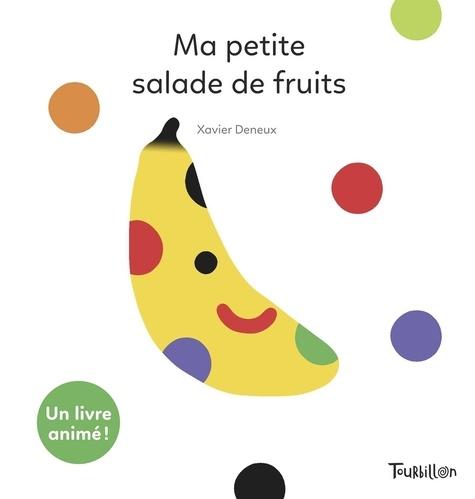 Xavier Deneux - Ma petite salade de fruits.